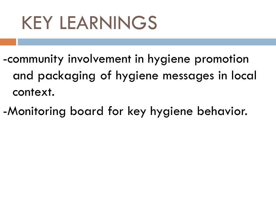 -community involvement in hygiene promotion and packaging of hygiene messages in local context.