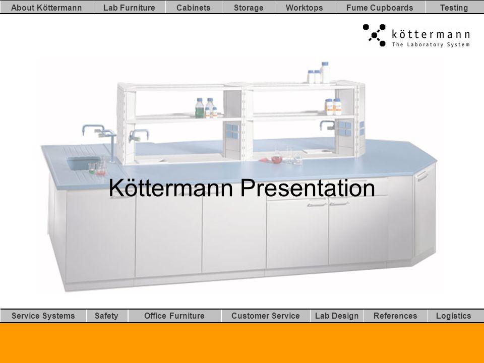 Worktops LogisticsLab DesignCustomer ServiceOffice FurnitureSafetyService Systems TestingFume CupboardsStorageCabinetsLab FurnitureAbout Köttermann References Production