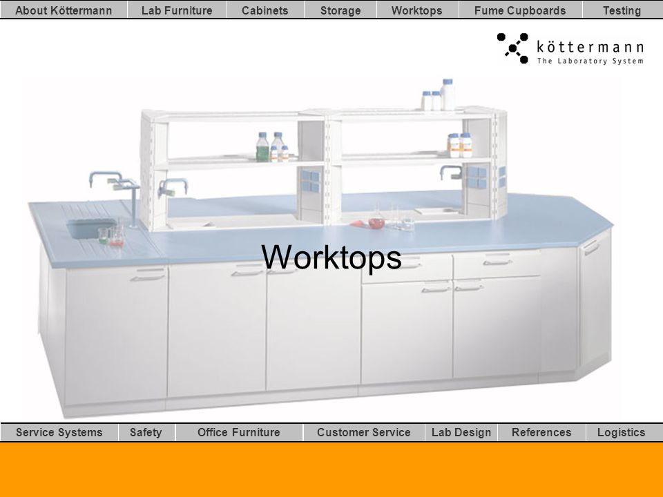 Worktops LogisticsLab DesignCustomer ServiceOffice FurnitureSafetyService Systems TestingFume CupboardsStorageCabinetsLab FurnitureAbout Köttermann References Worktops