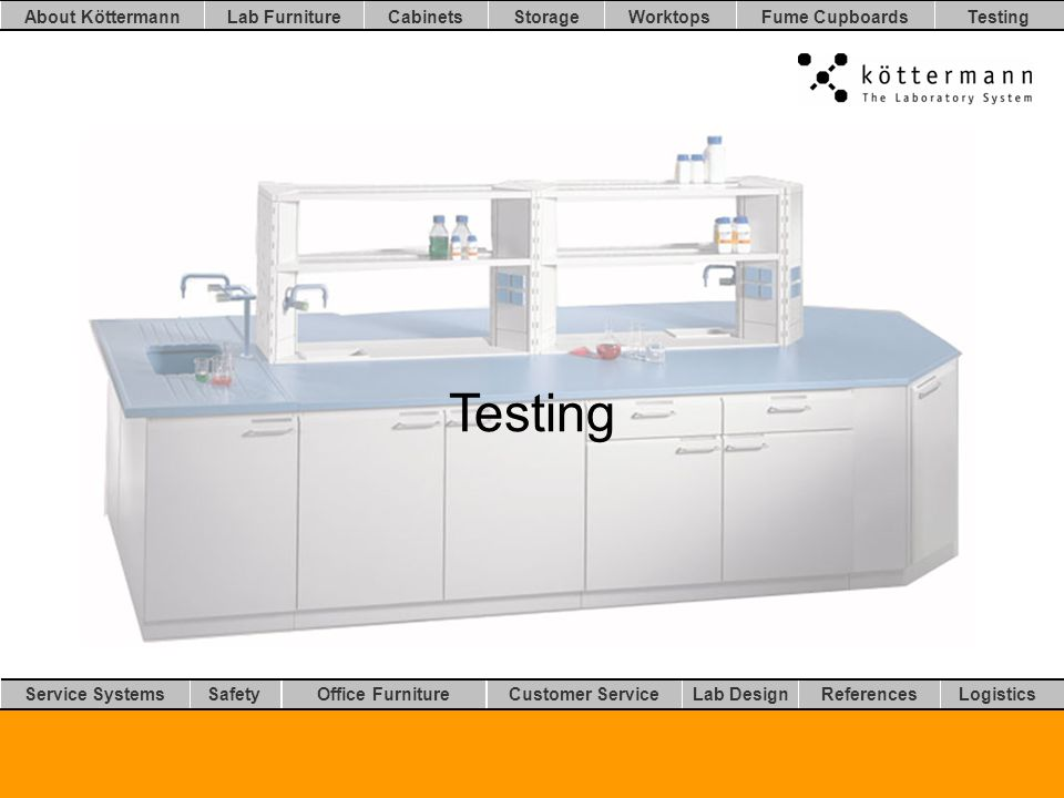 Worktops LogisticsLab DesignCustomer ServiceOffice FurnitureSafetyService Systems TestingFume CupboardsStorageCabinetsLab FurnitureAbout Köttermann References Testing
