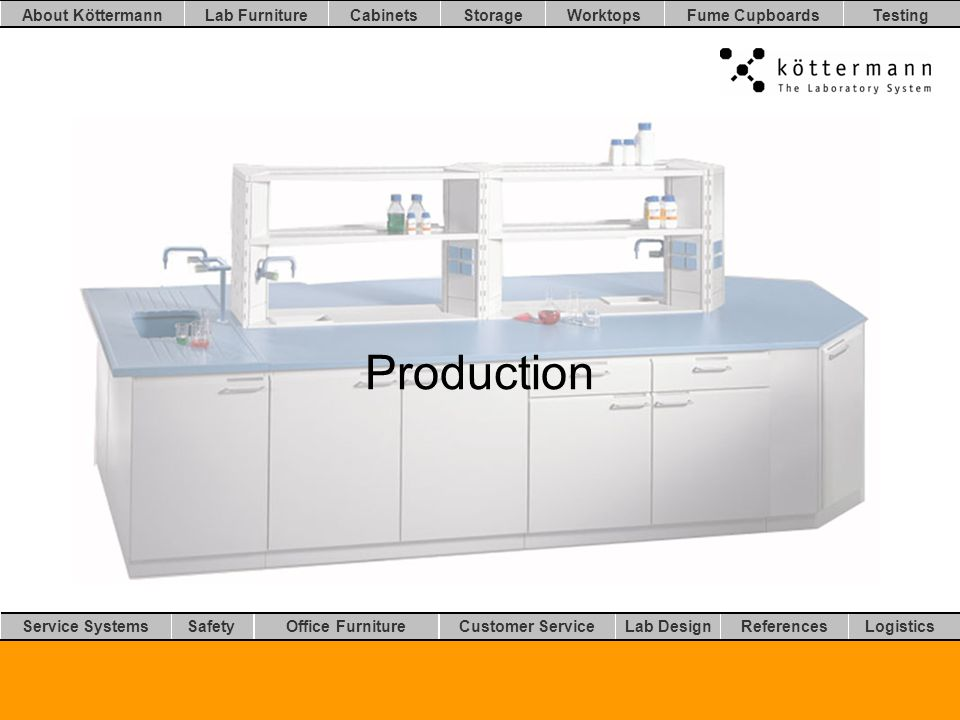 Worktops LogisticsLab DesignCustomer ServiceOffice FurnitureSafetyService Systems TestingFume CupboardsStorageCabinetsLab FurnitureAbout Köttermann References Production