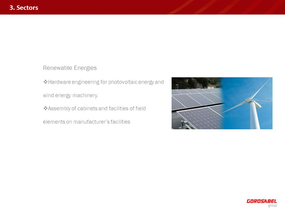 Renewable Energies Hardware engineering for photovoltaic energy and wind energy machinery.