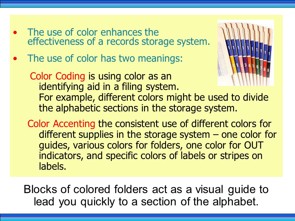 Examples of Records Storage Systems The use of color enhances the effectiveness of a records storage system.