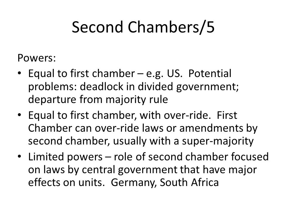 Second Chambers/5 Powers: Equal to first chamber – e.g.