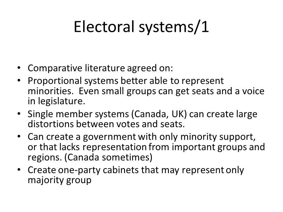 Electoral systems/1 Comparative literature agreed on: Proportional systems better able to represent minorities.