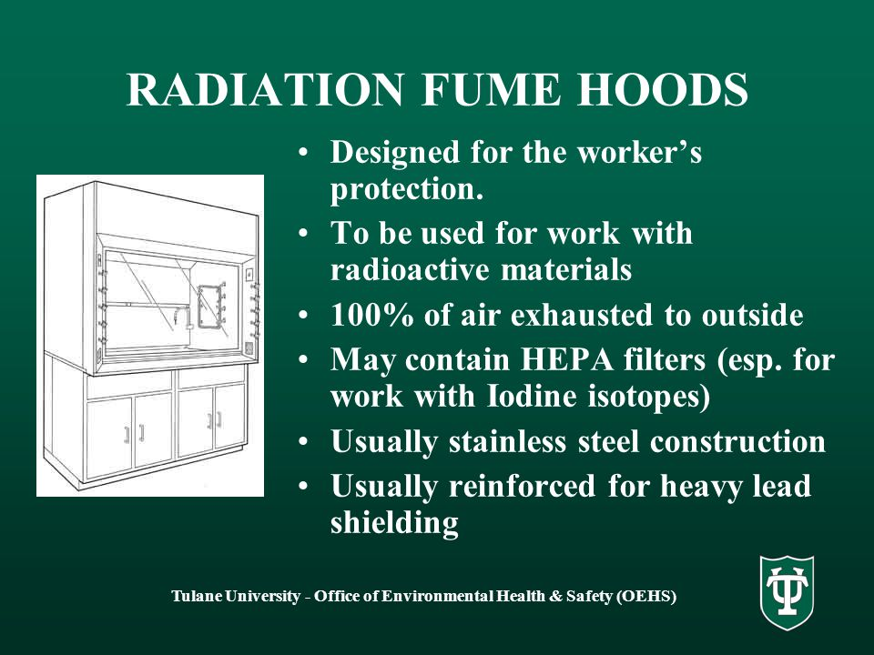 Tulane University - Office of Environmental Health & Safety (OEHS) ROLE OF OEHS OEHS approves fume hood purchases after checking with Facilities Servi