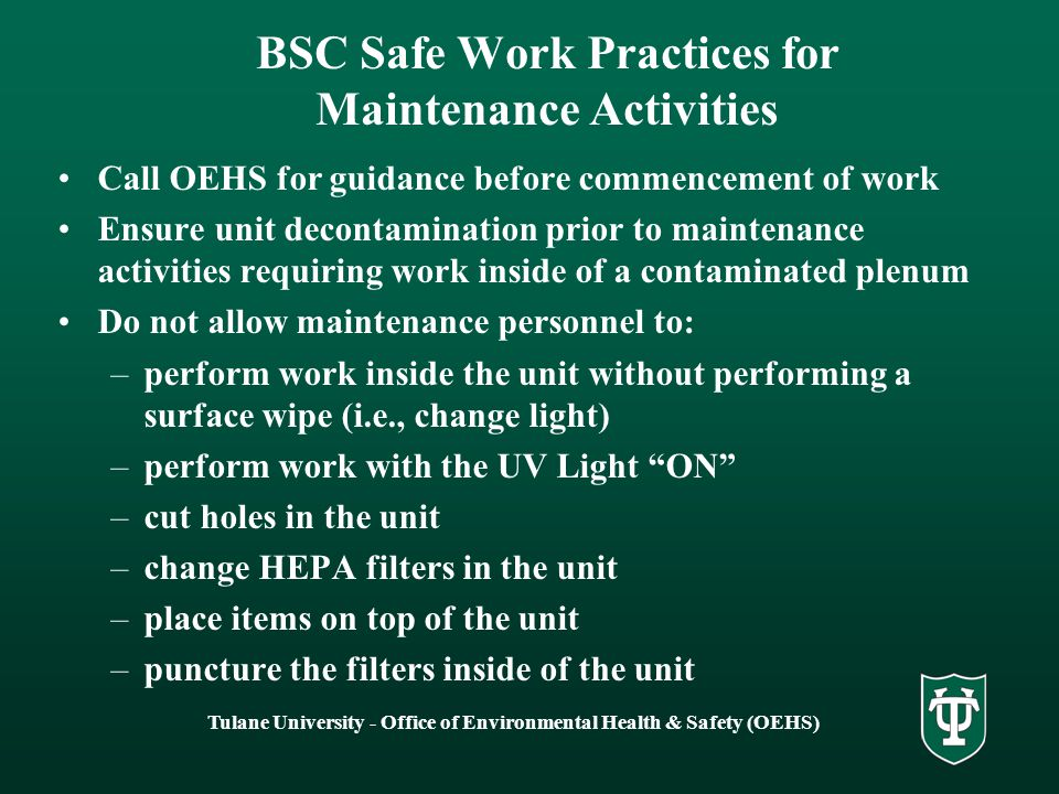 Tulane University - Office of Environmental Health & Safety (OEHS) BSC Use & Safe Work Practices OEHS recommends that the use of natural gas or any ot