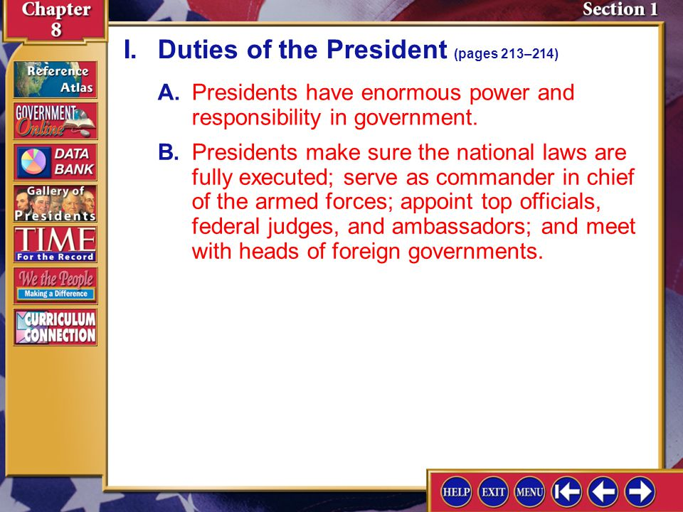 Section 1-2 A.Presidents have enormous power and responsibility in government.