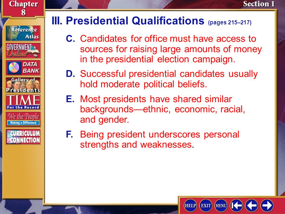 Section 1-7 C.Candidates for office must have access to sources for raising large amounts of money in the presidential election campaign.