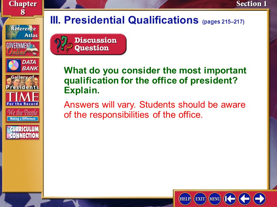 Section 1-8 III.Presidential Qualifications (pages 215–217) What do you consider the most important qualification for the office of president.