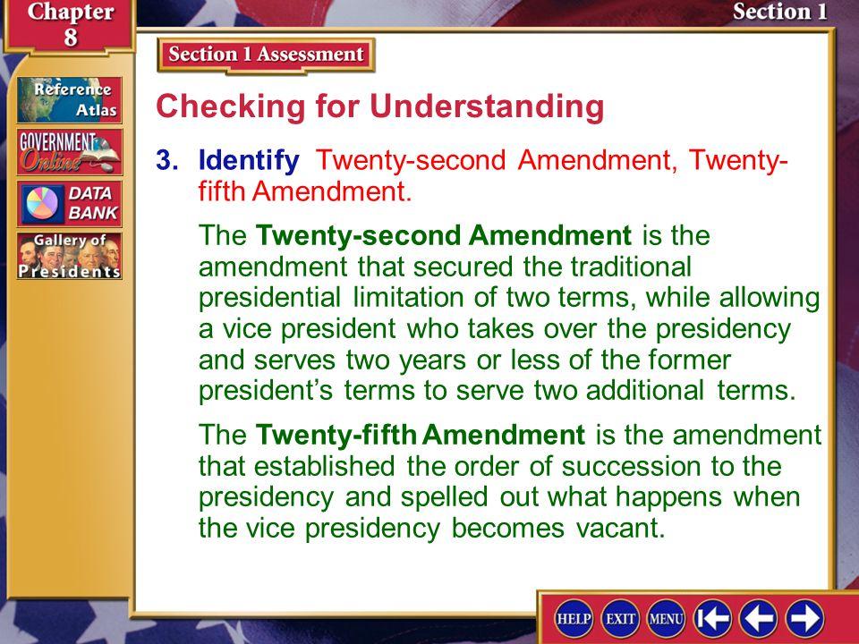 Section 1 Assessment-3 3.Identify Twenty-second Amendment, Twenty- fifth Amendment.