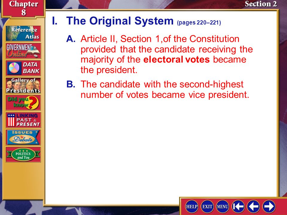 Section 2-2 A.Article II, Section 1,of the Constitution provided that the candidate receiving the majority of the electoral votes became the president.