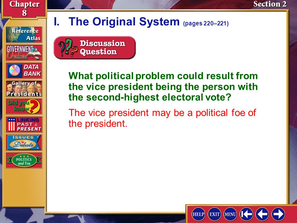 Section 2-3 What political problem could result from the vice president being the person with the second-highest electoral vote.