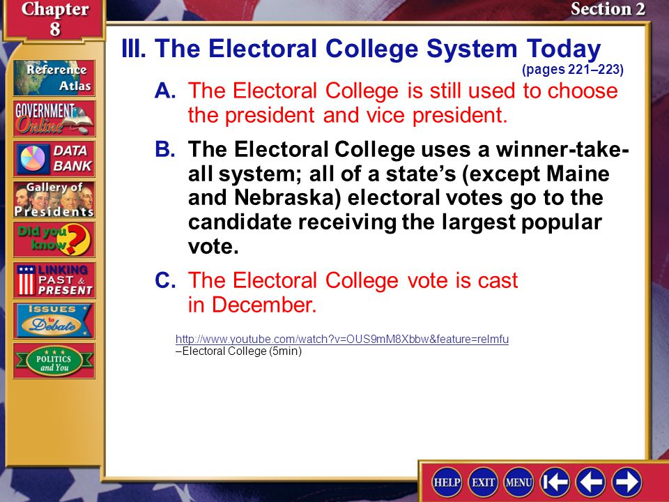 Section 2-6 A.The Electoral College is still used to choose the president and vice president.