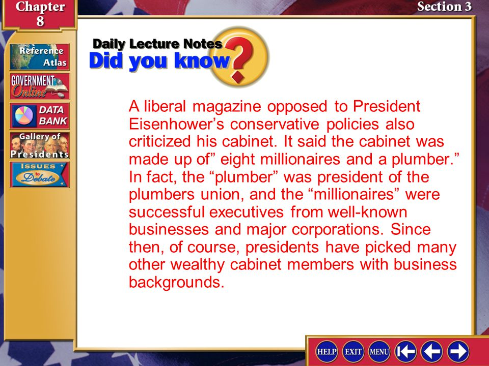 Section 3-1 A liberal magazine opposed to President Eisenhowers conservative policies also criticized his cabinet.