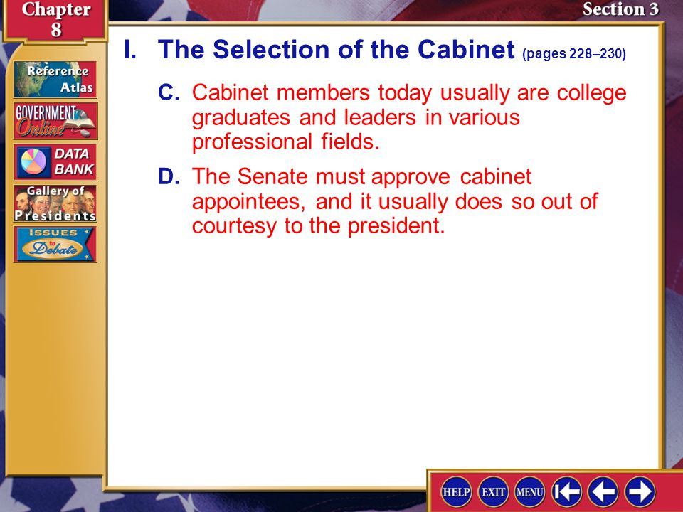 Section 3-3 C.Cabinet members today usually are college graduates and leaders in various professional fields.