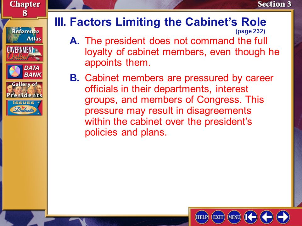 Section 3-7 A.The president does not command the full loyalty of cabinet members, even though he appoints them.