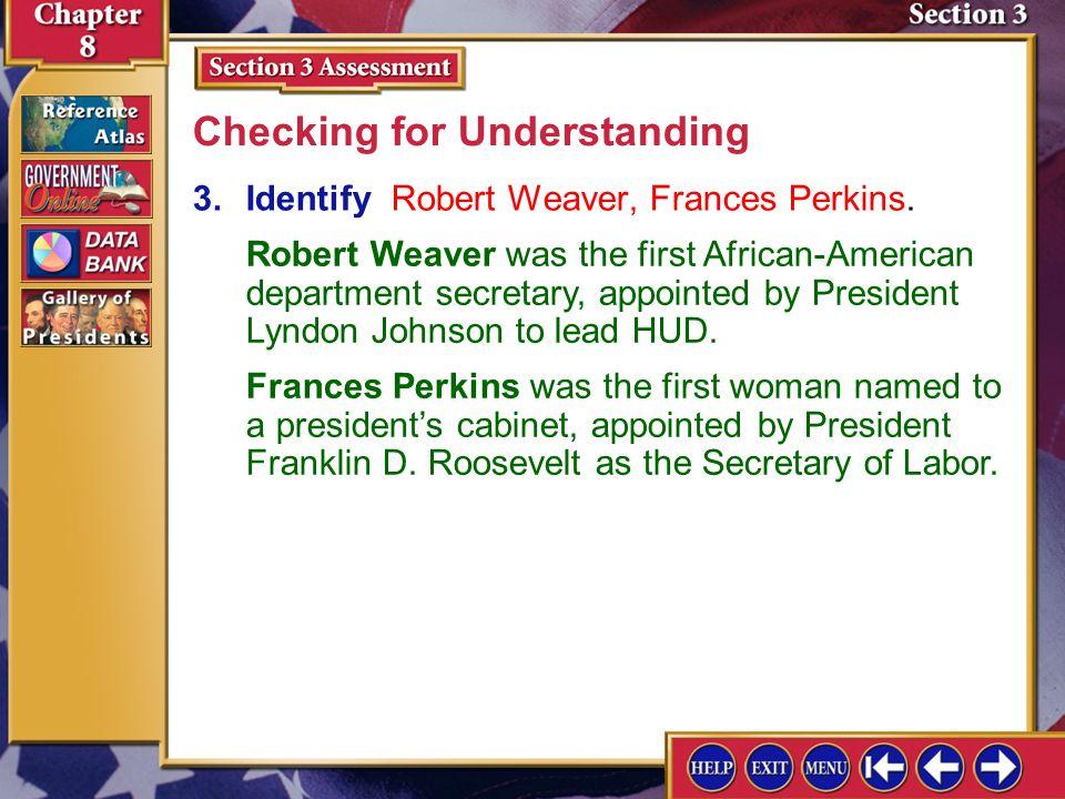 Section 3 Assessment-3 3.Identify Robert Weaver, Frances Perkins.