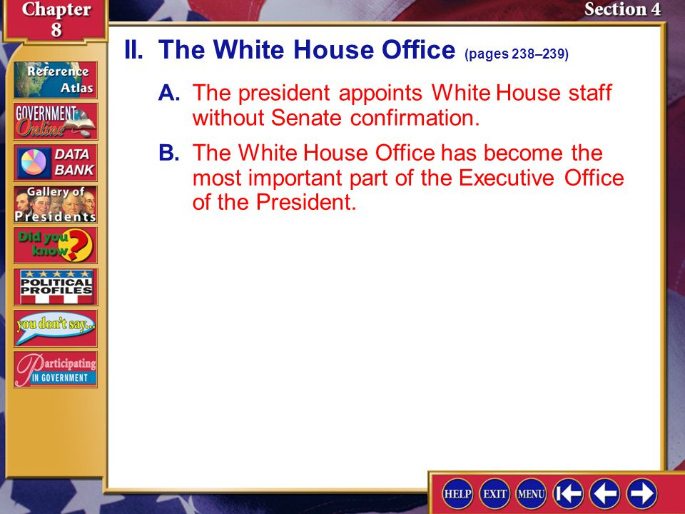 Section 4-6 A.The president appoints White House staff without Senate confirmation.
