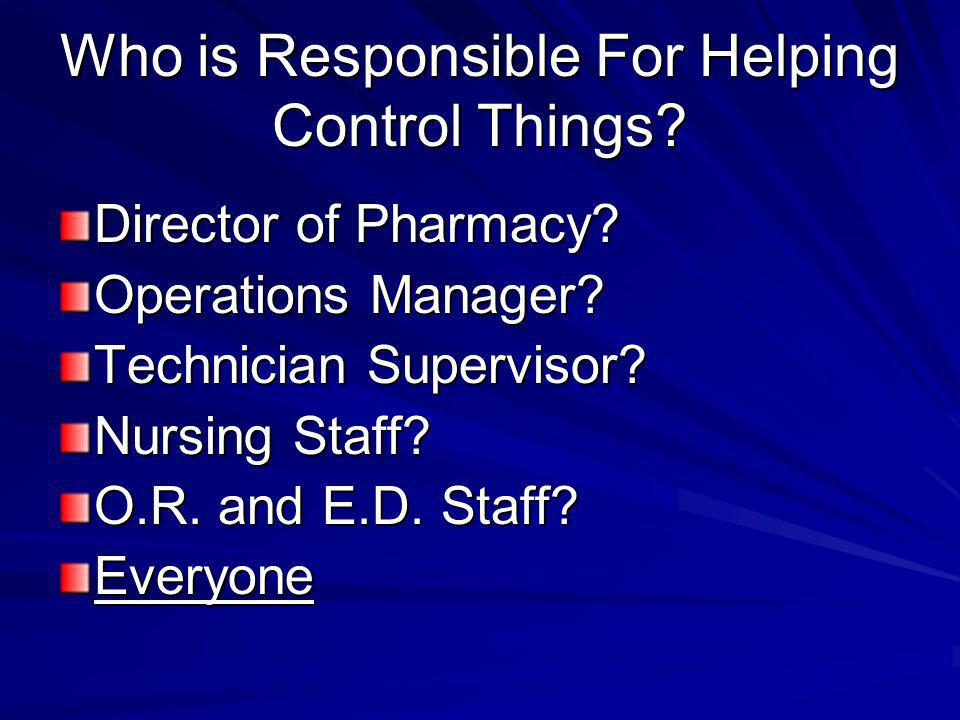 Who is Responsible For Helping Control Things.Director of Pharmacy.