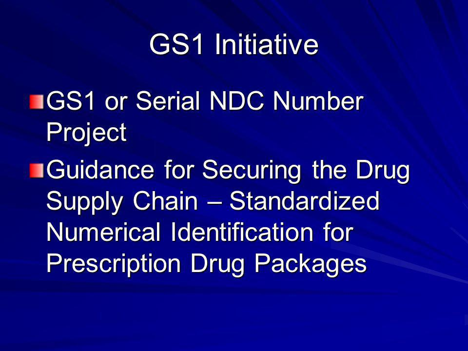 GS1 Initiative GS1 or Serial NDC Number Project Guidance for Securing the Drug Supply Chain – Standardized Numerical Identification for Prescription Drug Packages