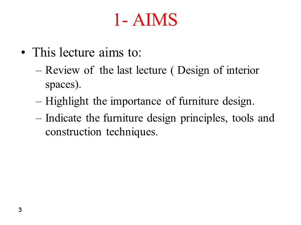 33 1- AIMS This lecture aims to: –Review of the last lecture ( Design of interior spaces).
