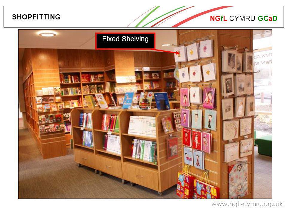 NGfL CYMRU GCaD www.ngfl-cymru.org.uk Fixed Shelving SHOPFITTING