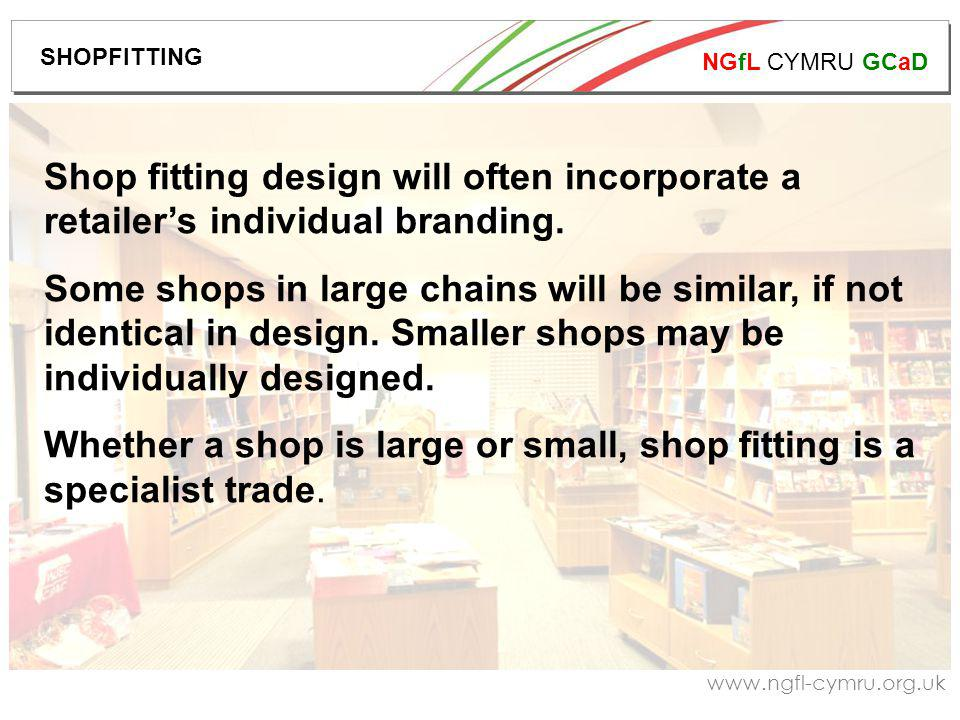 NGfL CYMRU GCaD   Shop fitting design will often incorporate a retailers individual branding.