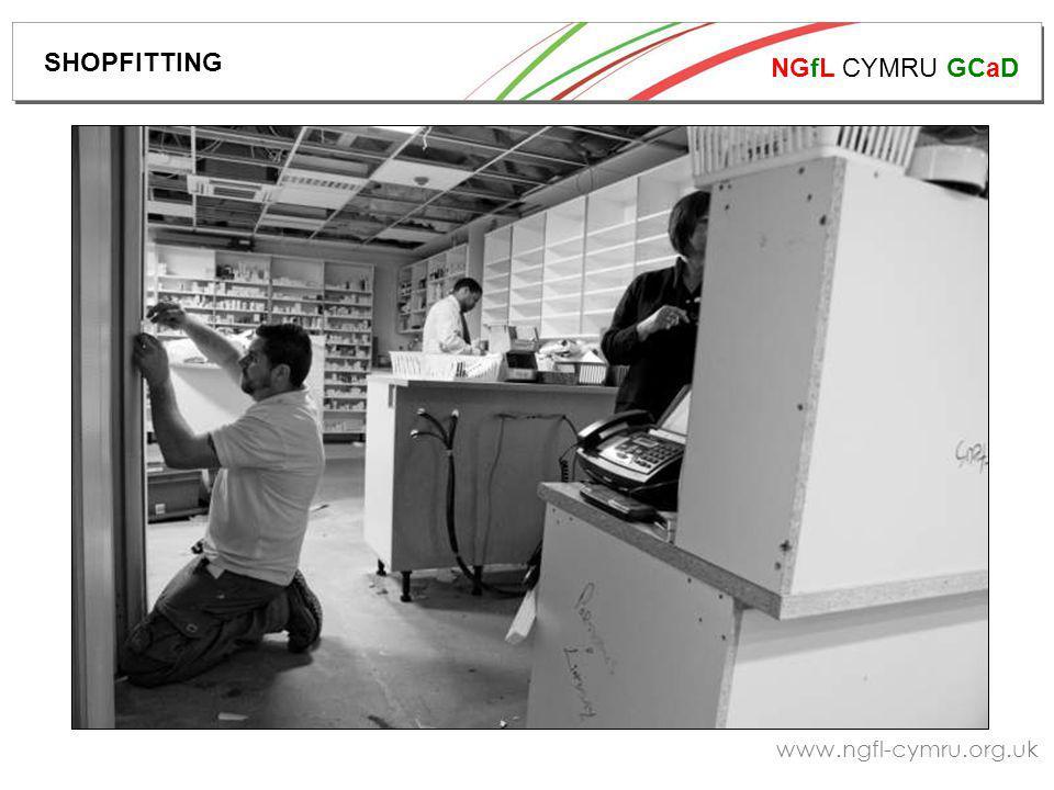 NGfL CYMRU GCaD www.ngfl-cymru.org.uk SHOPFITTING