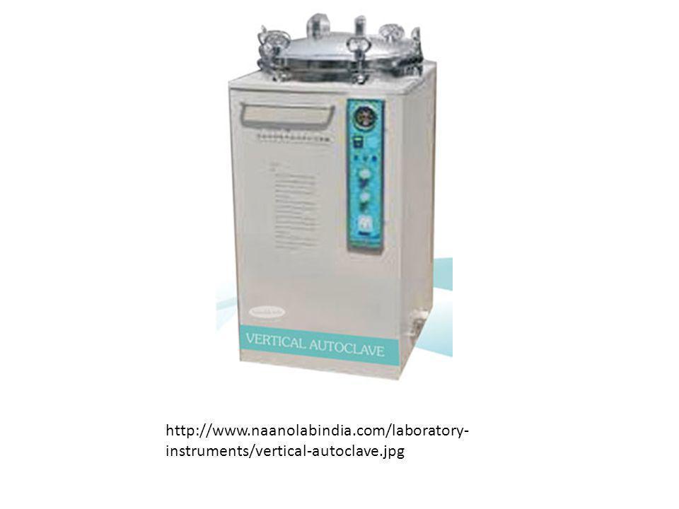http://www.naanolabindia.com/laboratory- instruments/vertical-autoclave.jpg