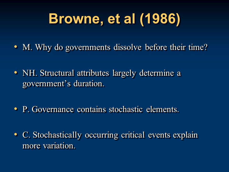 Browne, et al (1986) M. Why do governments dissolve before their time? M. Why do governments dissolve before their time? NH. Structural attributes lar