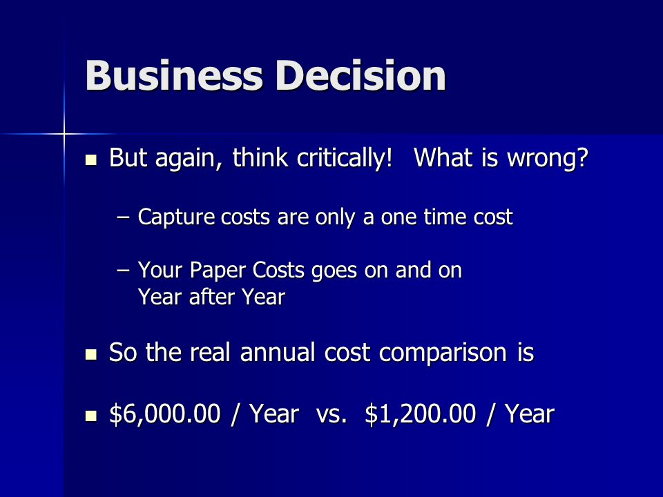 Business Decision But again, think critically. What is wrong.
