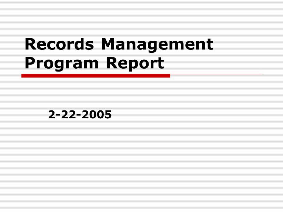 Records Management Program Report 2-22-2005