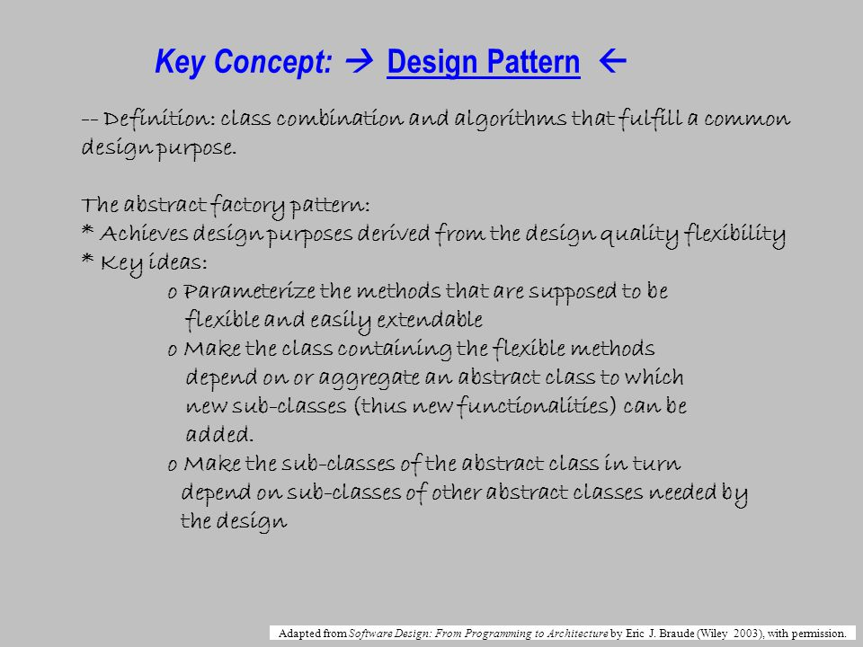 Key Concept: Design Pattern -- Definition: class combination and algorithms that fulfill a common design purpose.