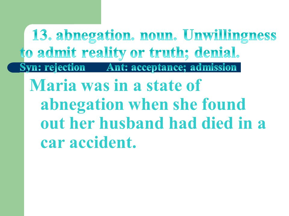 Maria was in a state of abnegation when she found out her husband had died in a car accident.