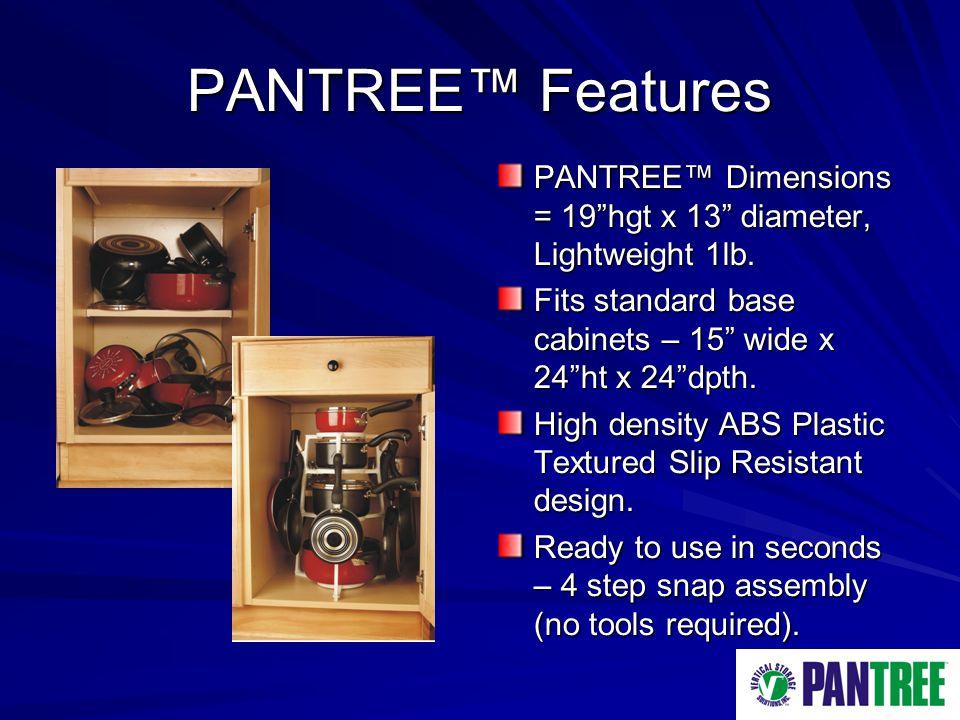 PANTREE Features PANTREE Dimensions = 19hgt x 13 diameter, Lightweight 1lb.