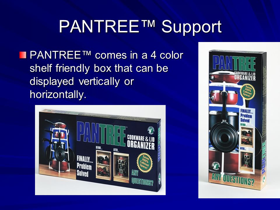 PANTREE Support PANTREE has a full website www.pantree.com with complete product information, media clippings, video, FAQs, etc.