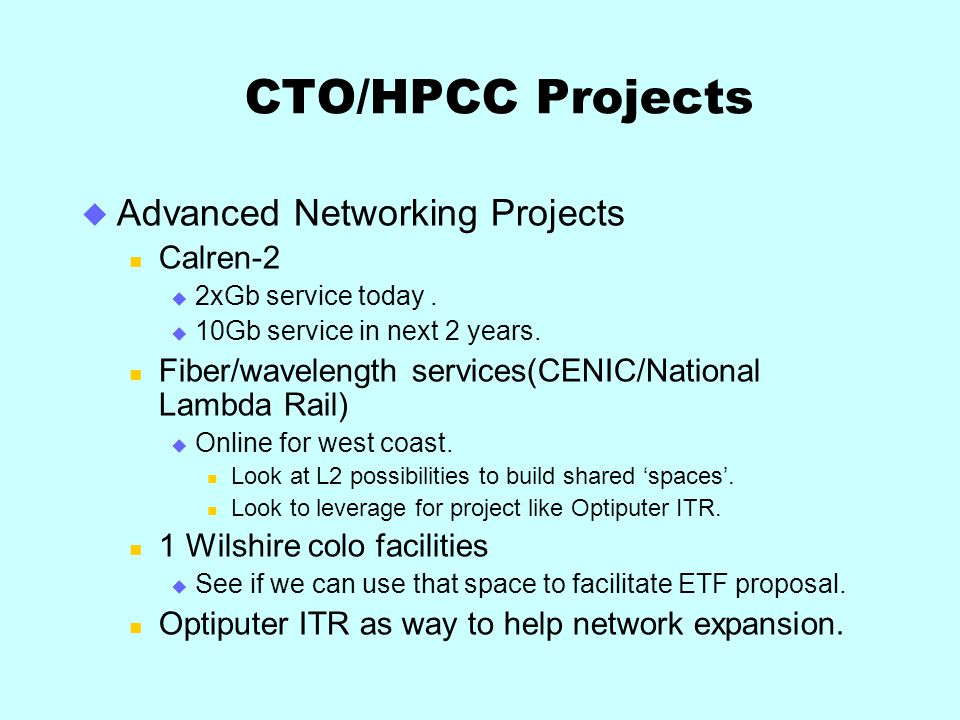 CTO/HPCC Projects Advanced Networking Projects Calren-2 2xGb service today.
