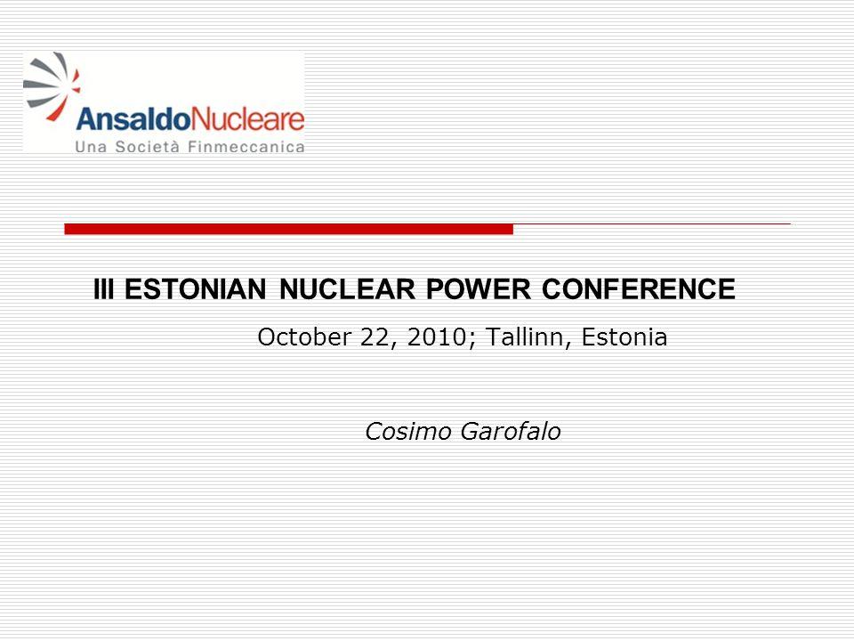 October 22, 2010; Tallinn, Estonia Cosimo Garofalo III ESTONIAN NUCLEAR POWER CONFERENCE