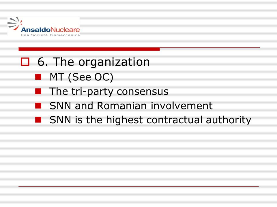 6. The organization MT (See OC) The tri-party consensus SNN and Romanian involvement SNN is the highest contractual authority
