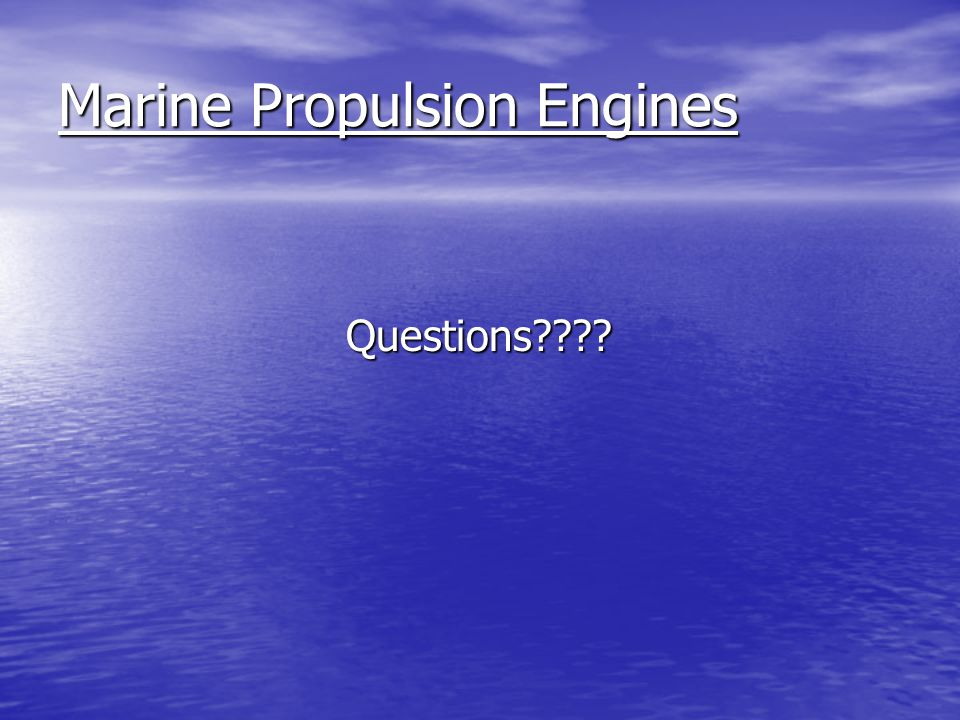 Marine Propulsion Engines Questions