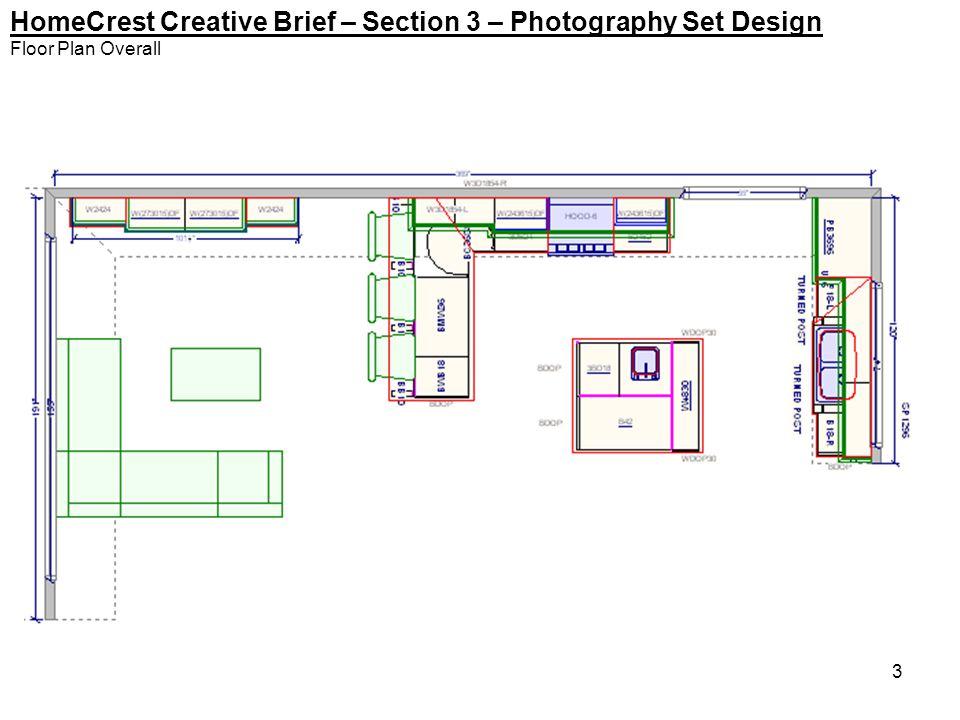 4 HomeCrest Creative Brief – Section 3 – Photography Set Design Floor Plan- Kitchen and Entertainment Center Entertainment Center Kitchen SB24 OSC FB & BB10 W9648BP