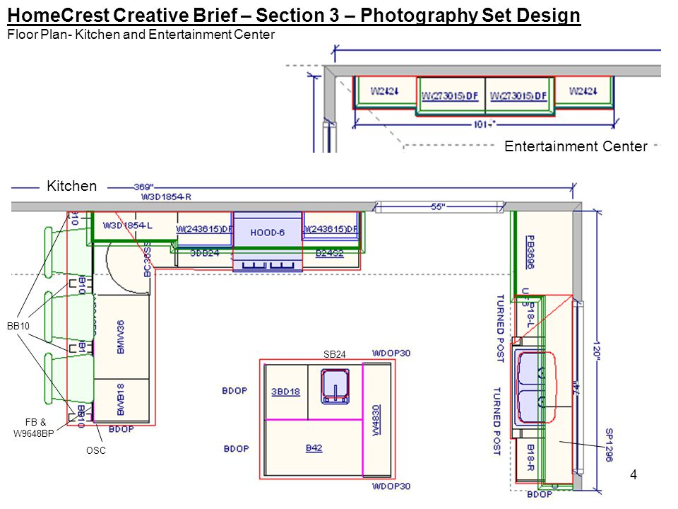 4 HomeCrest Creative Brief – Section 3 – Photography Set Design Floor Plan- Kitchen and Entertainment Center Entertainment Center Kitchen SB24 OSC FB