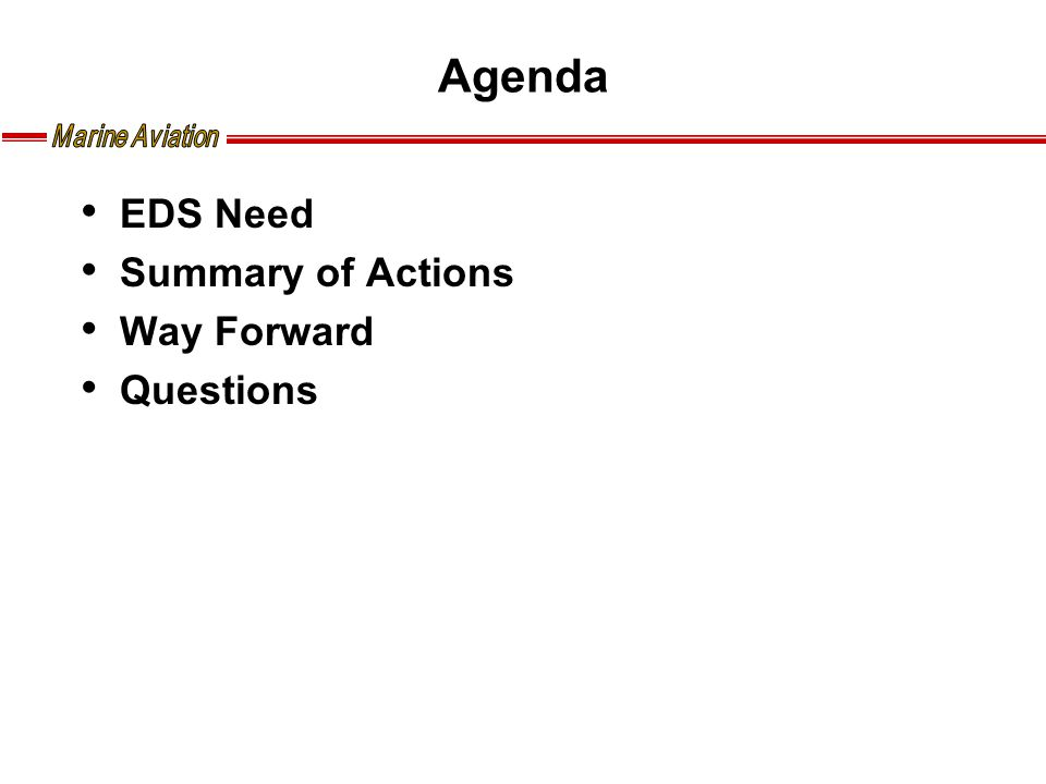 Agenda EDS Need Summary of Actions Way Forward Questions