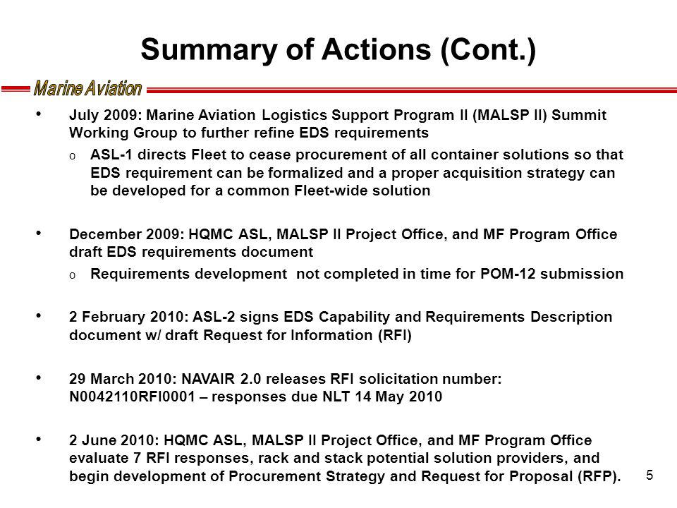 5 July 2009: Marine Aviation Logistics Support Program II (MALSP II) Summit Working Group to further refine EDS requirements o ASL-1 directs Fleet to