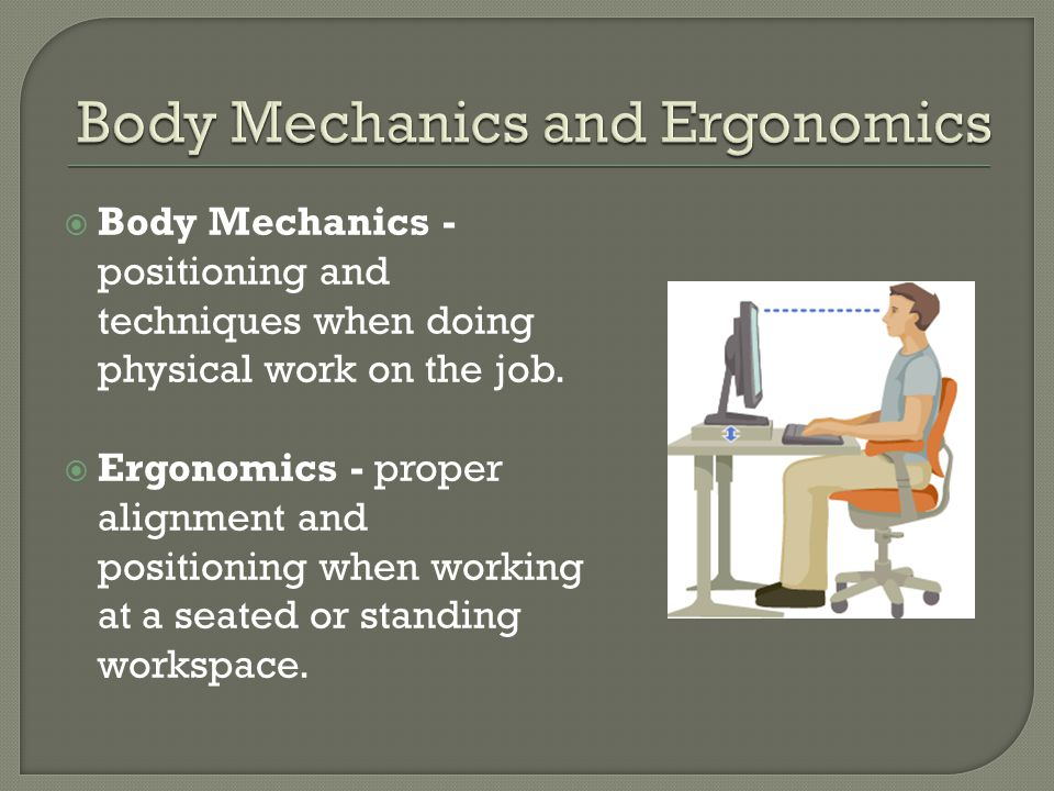 Evaluating the situation before beginning physical work will help to prevent injury.