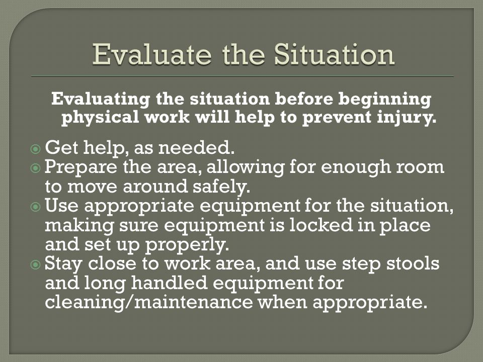 Always use proper equipment (hoyer, slideboard, RW) and number of persons recommended.