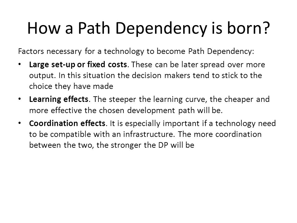 How a Path Dependency is born.