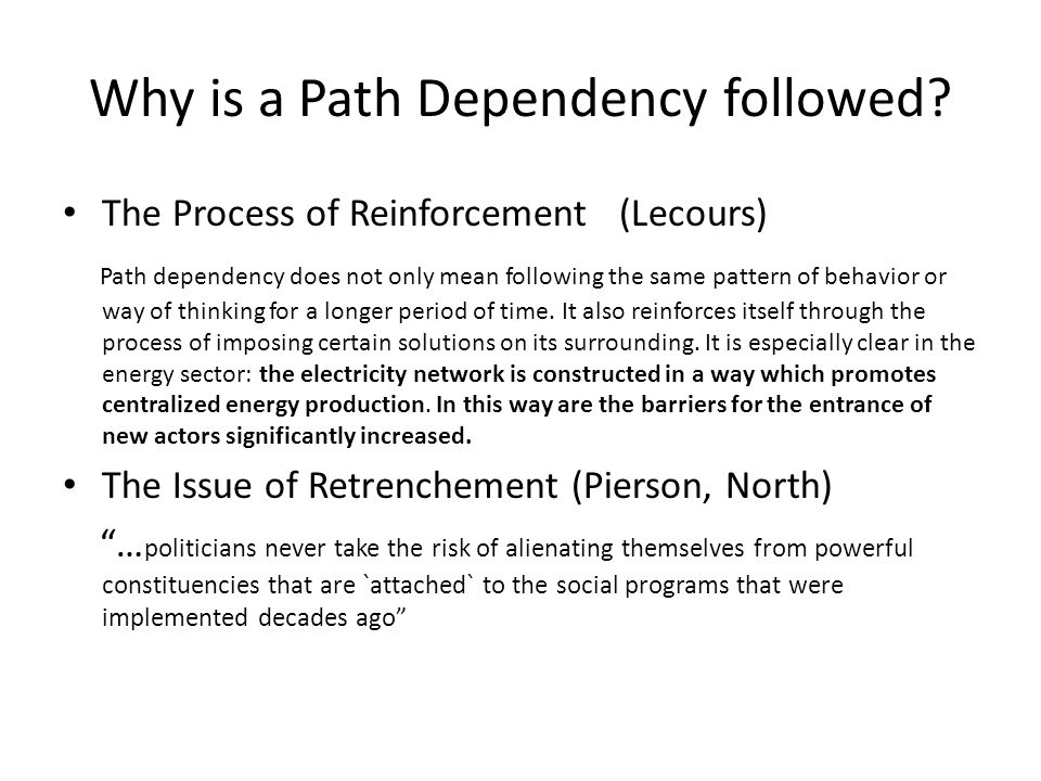 Why is a Path Dependency followed.