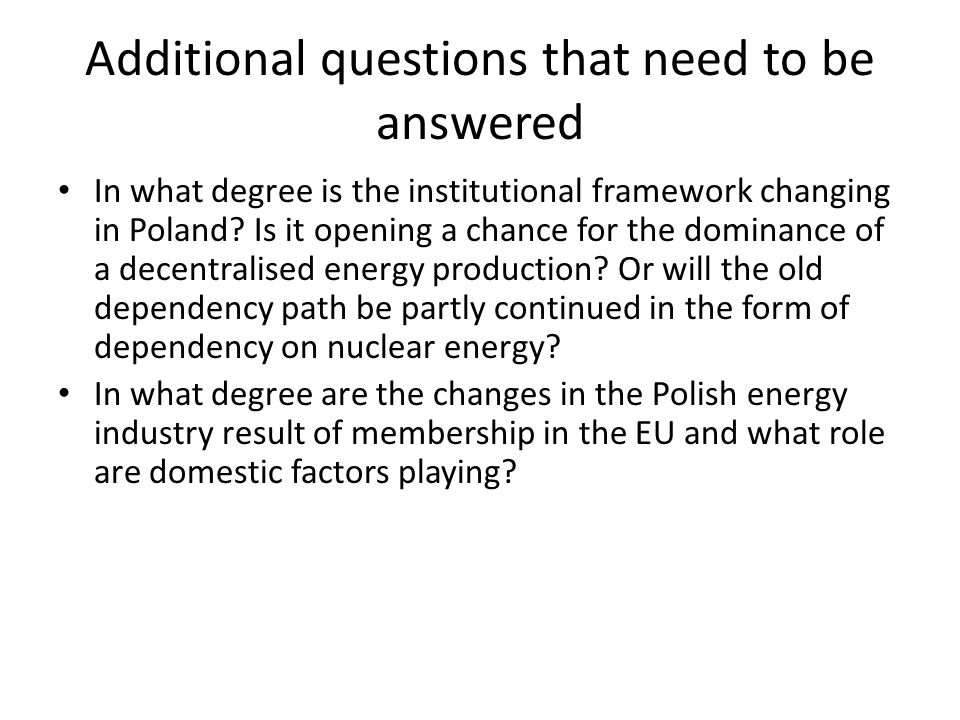 Additional questions that need to be answered In what degree is the institutional framework changing in Poland.
